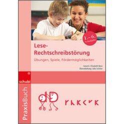 Praxisbuch Lese-Rechtschreibstörung, 1.-6. Klasse