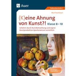 (K)eine Ahnung von Kunst?! Buch, 8.-10. Klasse