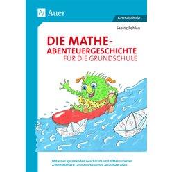 Die Mathe-Abenteuergeschichte für die Grundschule, Buch, 1.-3. Klasse