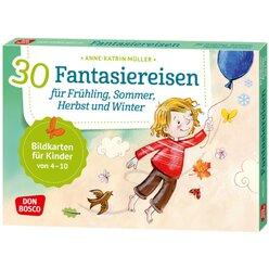 30 Fantasiereisen für Frühling, Sommer, Herbst und Winter. Bildkarten, 4-10 Jahre