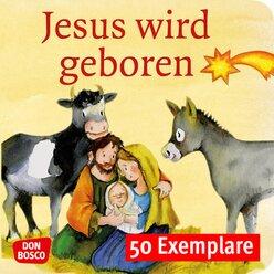 Jesus wird geboren. Die Geschichte von Weihnachten. Mini-Bilderbuch. Paket mit 50 Exemplaren zum Vorteilspreis, 3-8 Jahre