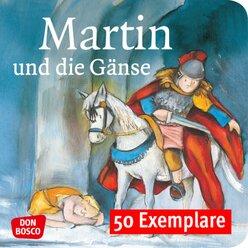 Martin und die Gänse. Die Geschichte von St. Martin. Mini-Bilderbuch. Paket mit 50 Exemplaren zum Vorteilspreis, 3-7 Jahre