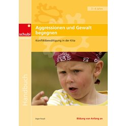 Aggressionen und Gewalt begegnen, Frühpädagogik Handbuch, 4-7 Jahre