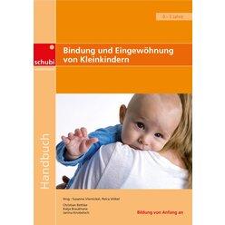 Bindung und Eingewöhnung von Kleinkindern, Buch, 0-3 Jahre