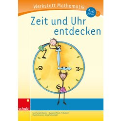 Werkstatt Mathematik - Zeit und Uhr entdecken, 4-6 Jahre