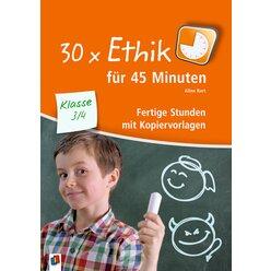 30 x Ethik für 45 Minuten, Buch, 3.-4. Klasse