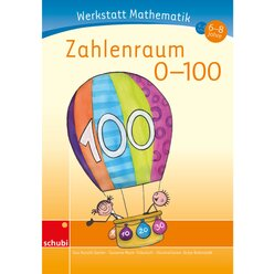 Werkstatt Mathematik -  Zahlenraum 0-100, 6-8 Jahre