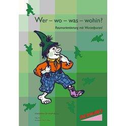 Wer - wo - was - wohin? - Raumorientierung mit Wurzelpurzel, 4-7 Jahre