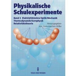 Physikalische Schulexperimente Band 3